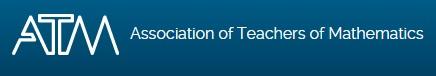 ATM Association of Teachers of Mathematics